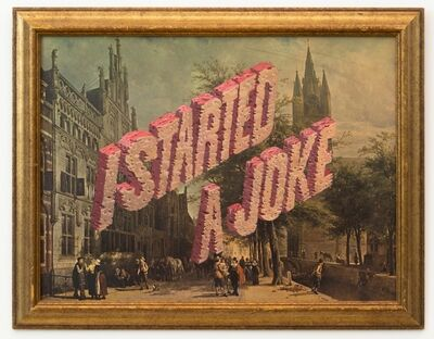 Wayne White, 'I Started A Joke', 2014