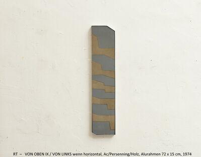 Rainer Tappeser, 'VON OBEN IX / VON LINKS wenn horizontal', 1974