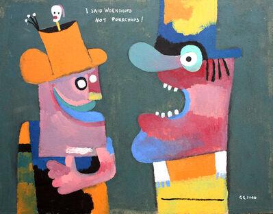 George Gordienko, 'Untitled (I said Workshops not Porkchops)', 2000