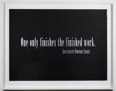 Joseph Kosuth, 'One Only Finishes the Finished Work', 1997