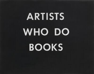 Ed Ruscha, 'Artists Who Do Books', 1976