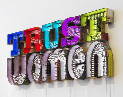 Andrea Bowers, 'Trust Women', 2018