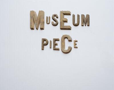 Jack Pierson, 'MUSEUM PIECE', 2014
