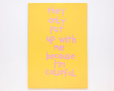"""Cary Leibowitz (""""Candy Ass""""), 'They Only Put Up With Me Because I'm Colorful', 2016"""