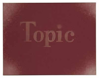 Ed Ruscha, 'Topic', 2012