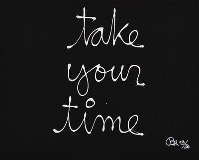 Ben Vautier, 'Take your time'