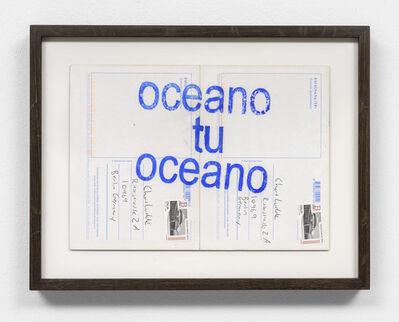 David Horvitz, 'oceano tu oceano  ', 2018
