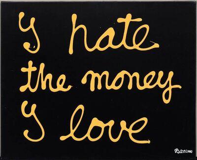 Ben Vautier, 'I hate the money I love', 2000