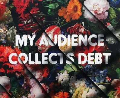 Adam Mars, 'My Audience Collects Debt', 2017
