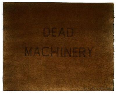 Ed Ruscha, 'Dead Machinery', 2007