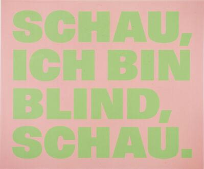 Remy Zaugg, 'Schau Ich Bin, Blind, Schau.', 2002