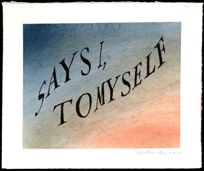 Ed Ruscha, 'Says I, To Myself (#1)', 2019
