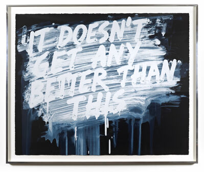 Mel Bochner, 'It Doesn't Get Any Better Than This', 2014
