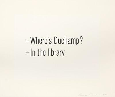 Bethan Huws, 'Where's Duchamp', 2011