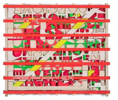Guglielmo Achille Cavellini, 'Cassa N.138. Contiene opera distrutta', 1967