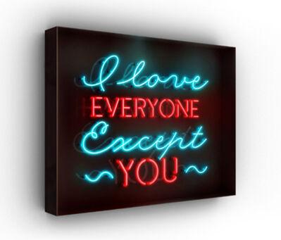 David Drebin, 'I Love Everyone Except You', 2016