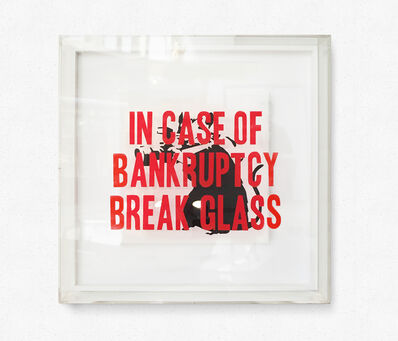 Thirsty Bstrd, 'In Case of Bankruptcy Break Glass', 2016