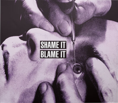Barbara Kruger, 'Shame It Blame It', 2010