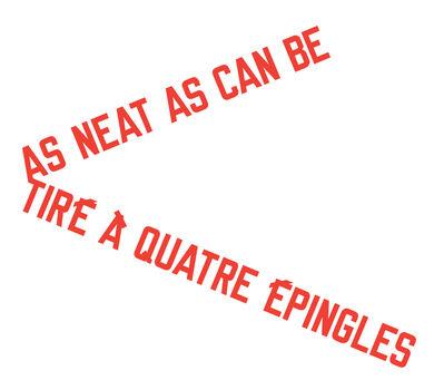 Lawrence Weiner, 'As Neat as Can Be Tiré à quatre épingles', 1985