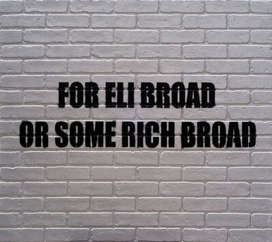 Adam Mars, 'For Eli Broad or Some Rich Broad', 2012