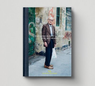 Martin Usborne, 'I've Lived in East London for 86 1/2 Years', 2013