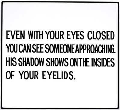 Jenny Holzer, 'Even with your eyes closed... Text: Living Series (1980-1982)', 1981