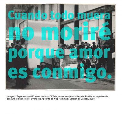 Roberto Jacoby, 'cuando todo muera no morire', 2008