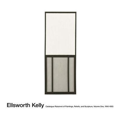 Ellsworth Kelly, 'Catalogue Raisonné of Paintings, Reliefs, and Sculpture, Volume One, 1940-1953', 2015