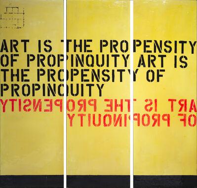 Wulf Treu, 'Art is the propensity of propinquity ', 2007