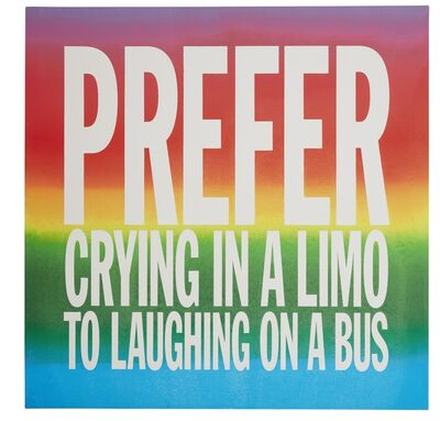 John Giorno, 'PREFER CRYING IN A LIMO TO LAUGHING ON A BUS', 2015