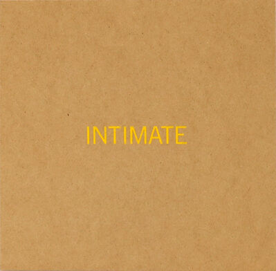 Robert Barry, 'Intimate', 2014