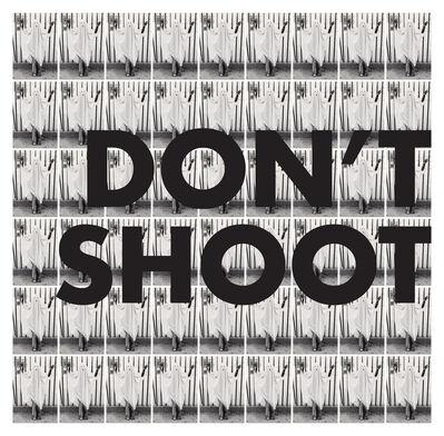 Tim Fishlock, 'Don't Shoot ', 2017