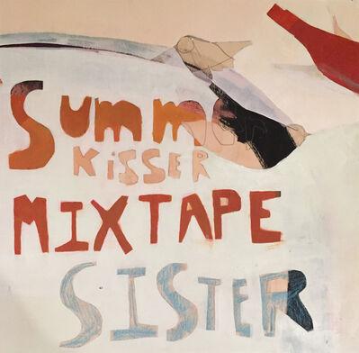 Sara Matson Westover, 'Summer Kisser Mixtape Sister', 2019