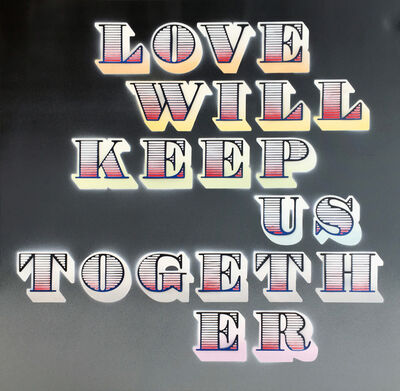 Ben Eine, 'Love Will Keep Us Together (Grey Fade)', 2018