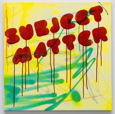 Michael Pybus, 'SUBJECT MATTER', 2016