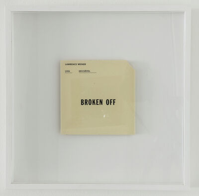 Lawrence Weiner, 'Broken Off', 1984