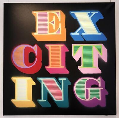 Ben Eine, 'Exciting', 2017