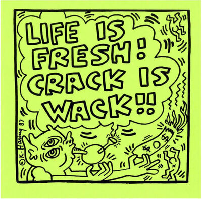 Keith Haring, 'Life Is Fresh! Crack Is Wack!!', 1987-1988