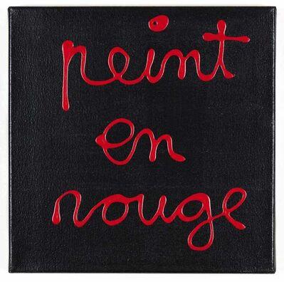 Ben Vautier, 'Peint en rouge (Painted red)', 2014