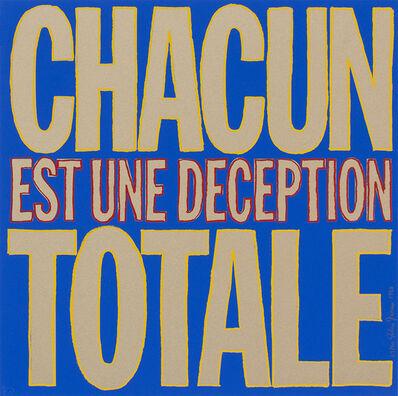 John Giorno, 'Chacun Est Une Deception Totale', 1992