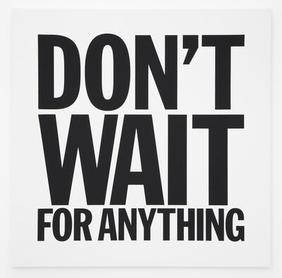 John Giorno, 'DON'T WAIT FOR ANYTHING', 2012
