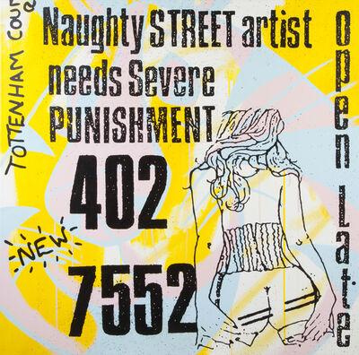 Ben Frost, 'Naughty Street Artist', 2008