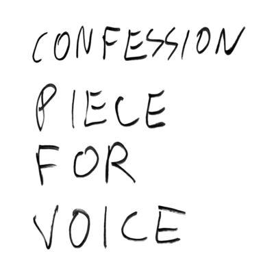 Jonna Kina, 'Confession Piece for Voice', 2021