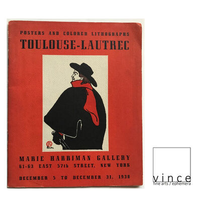"Henri de Toulouse-Lautrec, '""Posters and Colored Lithographs-Toulouse Lautrec"", 1938, Exhibition Catalogue Marie Harriman Gallery NY.', 1938"