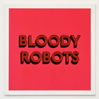 Tim Fishlock, 'BLOODY ROBOTS', 2017