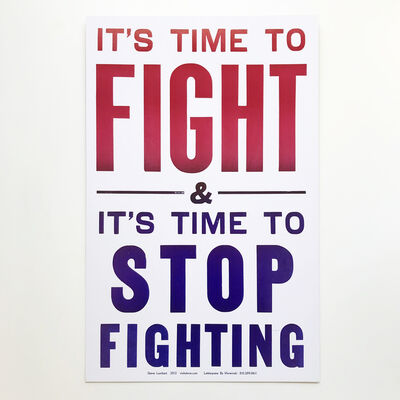 Steve Lambert, 'It's Time to Fight & It's Time to Stop Fighting', 2012