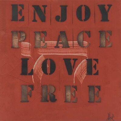 Julie Jaler, 'Haï 'Enjoy, Peace, Love, Free'', 2014