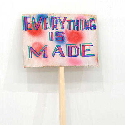 Bob and Roberta Smith, ''Everything is made'', 2015