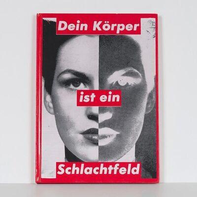 Barbara Kruger, 'Dein Körper ist ein schlachtfeld', 1990