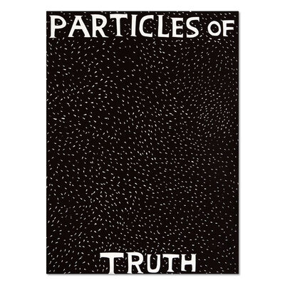 David Shrigley, 'Particles of Truth', 2019